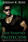 Her Vampire Protector: A Romance In Central City, Novella Seven