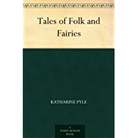 Tales of Folk and Fairies (English Edition)
