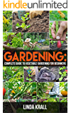 Gardening:The Simple instructive complete guide to vegetable gardening for beginners: Hydroponics,green house,garden design,greenhouses,house plants,ornamental ... Gardening, aquaponic) (English Edition)