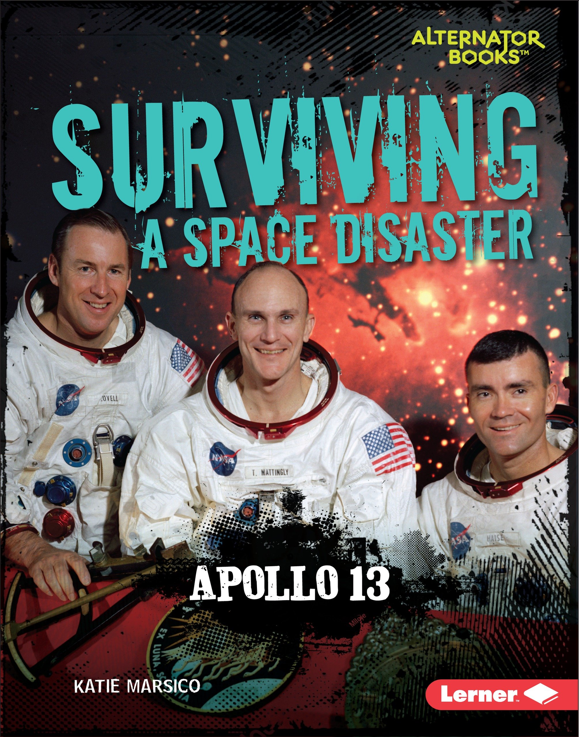 Surviving a Space Disaster: Apollo 13 (They Survived Alternator Books)