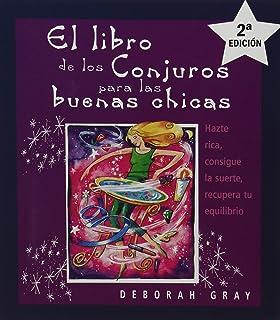 El Libro De Los Conjuros Para Las Buenas Chicas (Spanish Edition)