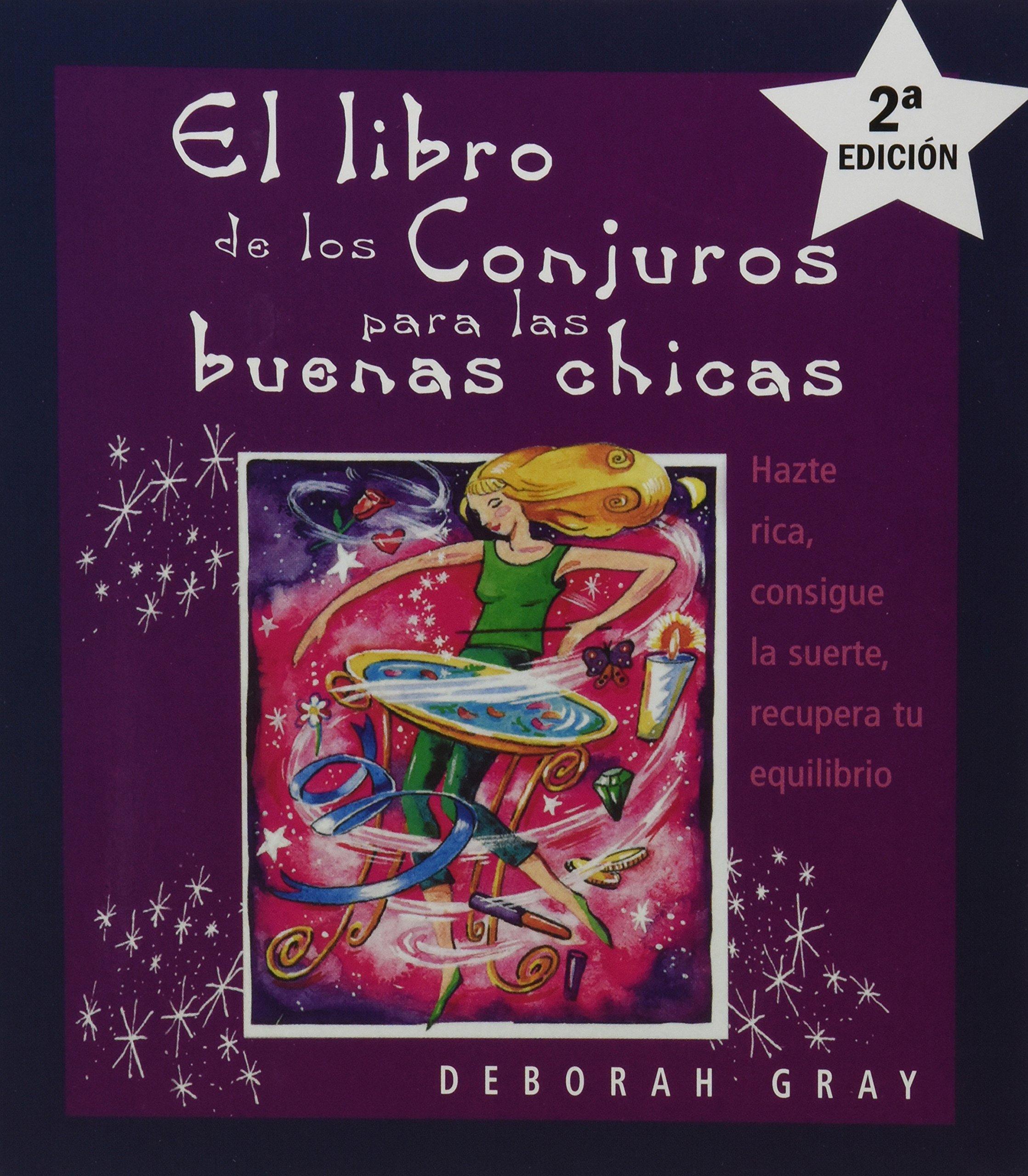 El libro de los conjuros para las buenas chicas MAGIA Y OCULTISMO: Amazon.es: DEBORAH GRAY: Libros