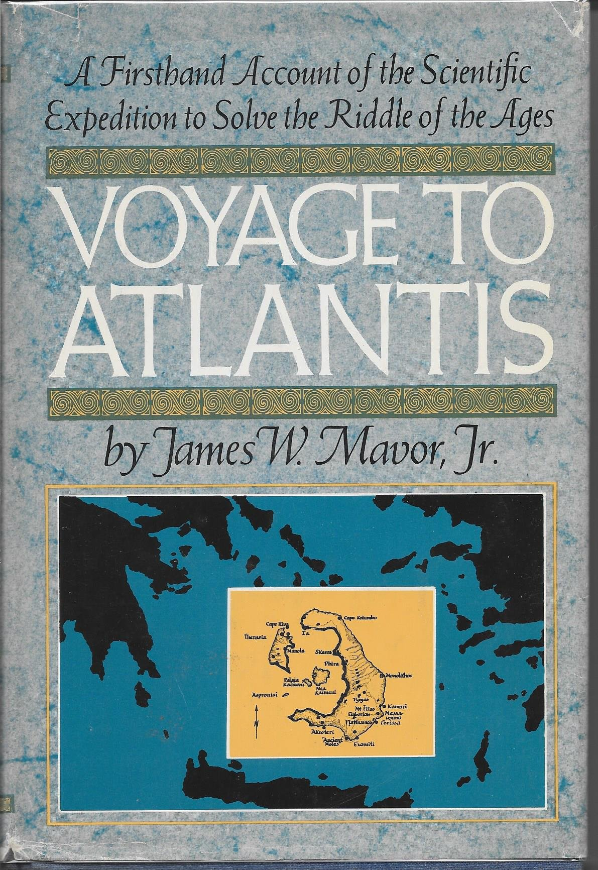 Voyage to Atlantis A Firsthand Account of the Scientific Expedition to Solve the Riddle of the Ages, Mavor, James W.