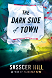 The Dark Side of Town: A Mystery (A Fia McKee Mystery Book 2)