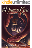 Dragon Lyric: A Short Story