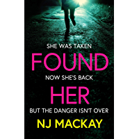 Found Her: The most gripping and emotional thriller you'll read in 2020 (English Edition)