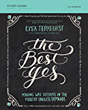 The Best Yes Study Guide: Making Wise Decisions in the Midst of Endless Demands