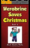 Herobrine Saves Christmas: Herobrine's Wacky Adventures Book 3 (An Unofficial Minecraft Book)