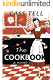 The Cookbook - a novel: A fun mystery story about a young woman who discovers shocking secrets in a family cook book. Clean fiction with action, adventure, and romance.