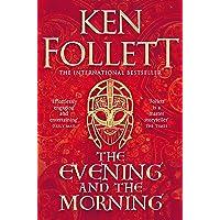 THE EVENING AND THE MORNING: Ken Follett