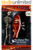 The Demon Who Ate Screams: A Short Tale of Terror (Land of Fright Book 40)