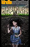 Under Ground (UNDER GROUND #1)