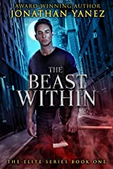 The Beast Within (The Elite Series Book 1) Kindle Edition