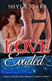 Love Evaded (Ardent Billionaire Romance Series Book 2)