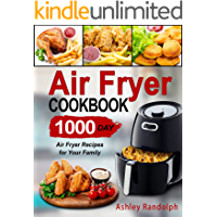 Air Fryer Cookbook: 1000 Day Air Fryer Recipes for Your Family