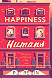 Happiness for Humans: 'Loved this book. Funny, quirky, unexpected' Jojo Moyes (English Edition)