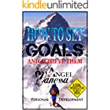 How to Set Goals and Achieve Them (Personal Development Book): Goal Setting, Self Esteem, Personality Psychology, Positive Th