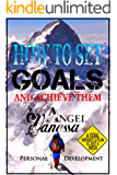 How to Set Goals and Achieve Them (Personal Development Book): Goal Setting, Self Esteem, Personality Psychology…