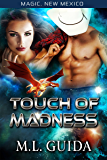 Touch of Madness: Dragons of Zalara (Magic, New Mexico/Alphas of Magic Book 2)