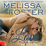 Taken by Love: Love in Bloom: The Bradens
