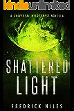 Shattered Light (Universal Wilderness Book 2)