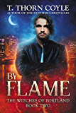 By Flame (The Witches of Portland Book 2)