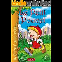 Le Petit Poucet: Contes et Histoires pour enfants (Il était une fois t. 14) (French Edition)