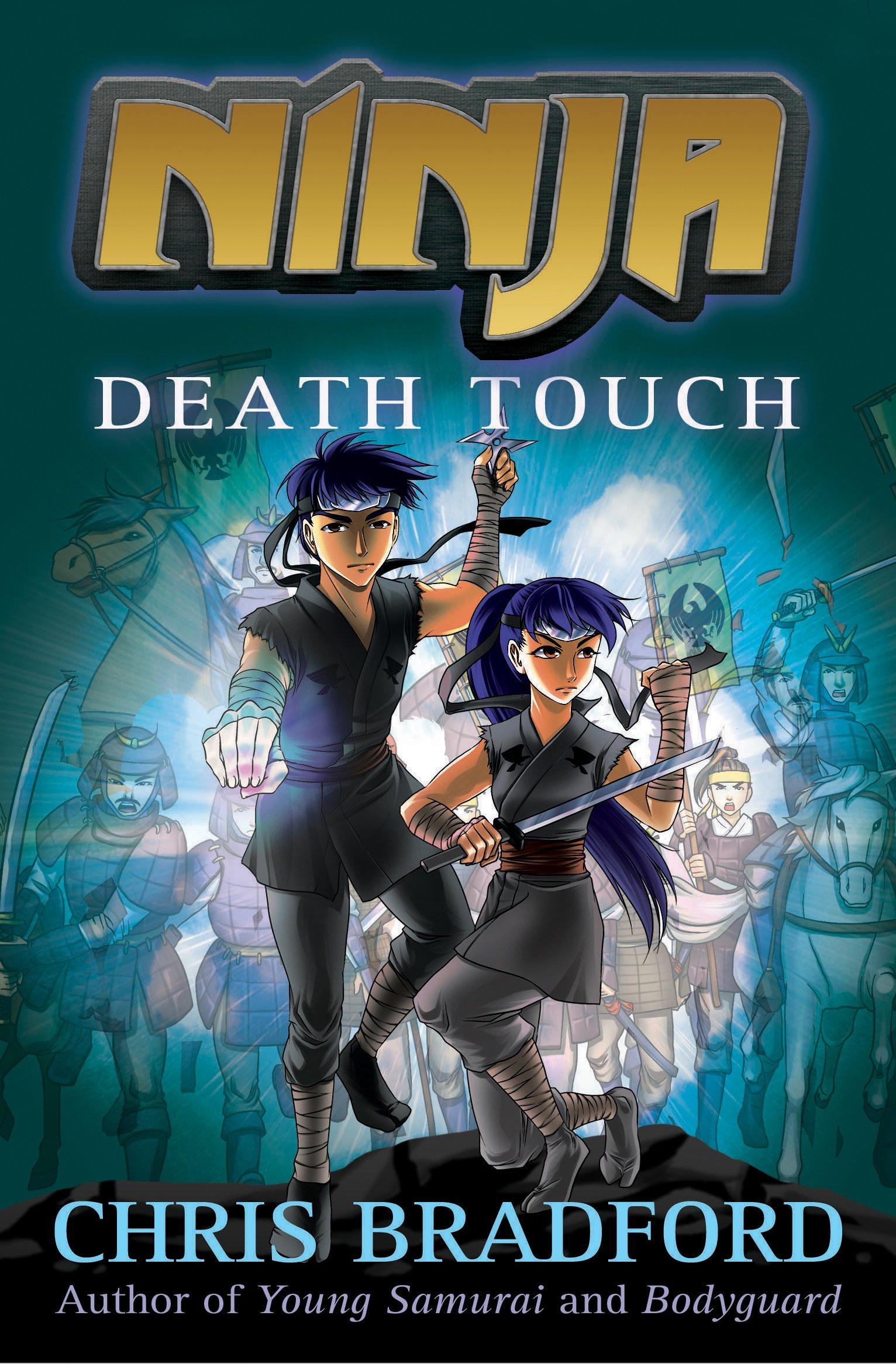 Ninja: Death Touch: Sonia Leong Chris Bradford ...