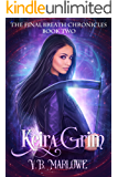 Keira Grim: The Final Breath Chronicles Book Two
