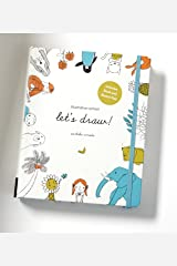 Illustration School: Let's Draw! (Includes Book and Sketch Pad): A Kit with Guided Book and Sketch Pad for Drawing Happy People, Cute Animals, and Plants and Small Creatures Hardcover