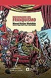 Diccionario del franquismo: 10 (CONTRASEÑAS ILUSTRADAS)