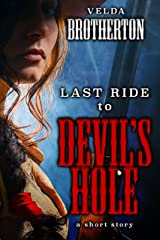 Last Ride to Devil's Hole: A Short Story Kindle Edition