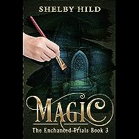 Magic (The Enchanted Trials Book 3)