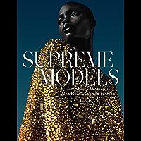 Supreme Models: Iconic Black Women Who Revolutionized Fashion book cover