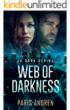 Web Of Darkness (LA Dark Series Book 2)