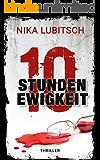 10 Stunden Ewigkeit (German Edition)