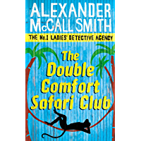 The Double Comfort Safari Club (No. 1 Ladies' Detective Agency series Book 11) (English Edition)