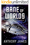 Bane of Worlds (Survival Wars Book 2)