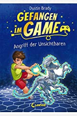 Gefangen im Game - Angriff der Unsichtbaren: Kinderbuch für Jungen und Mädchen ab 8 Jahre (German Edition) Kindle Edition