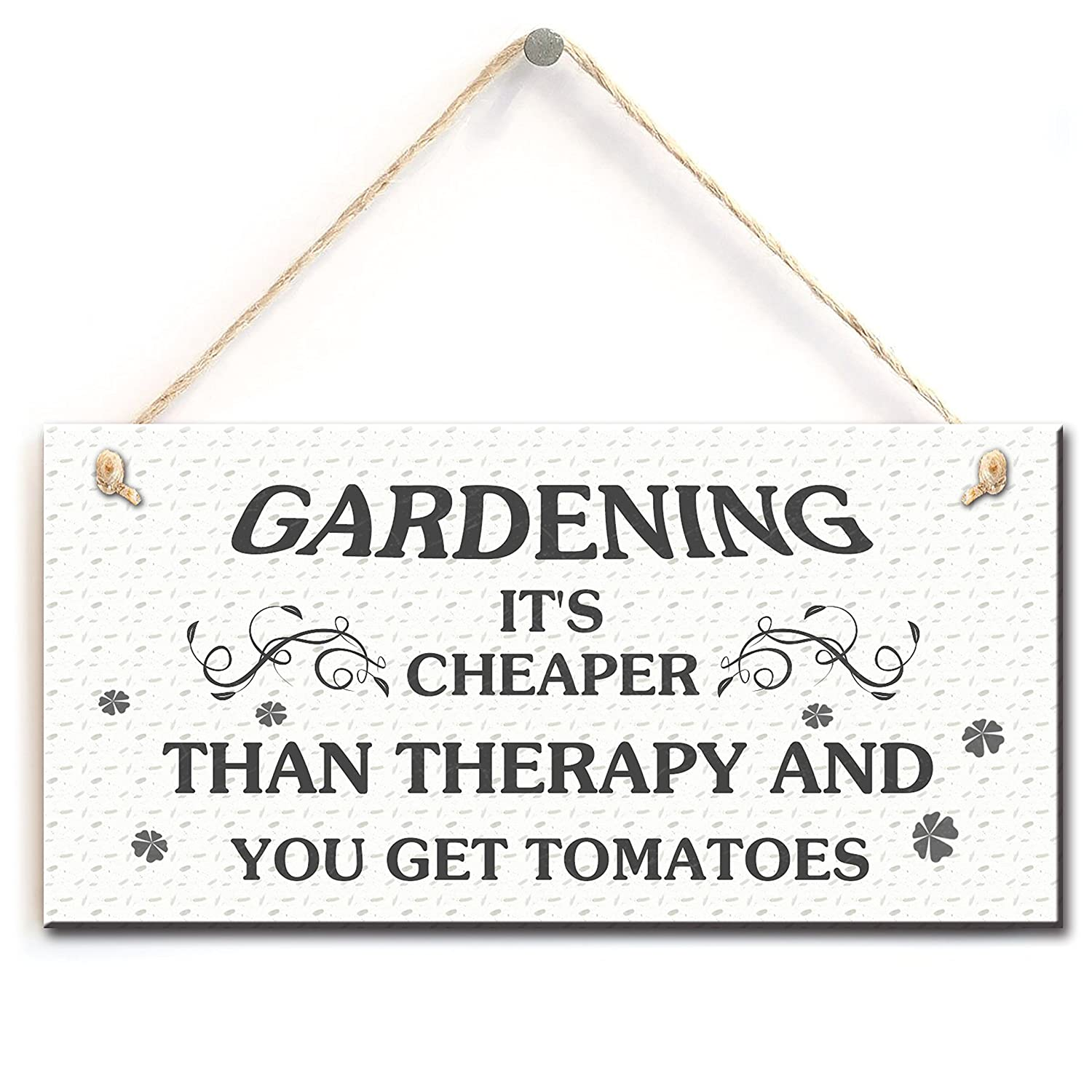 "Funny Garden Sign- Gardening It's Cheaper Than Therapy and You Get Tomatos, Unique Gift for Gardeners(5"" X 10"")"