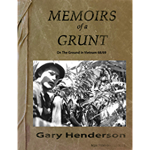 Memoirs of a Grunt: On The Ground In Vietnam