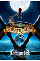 Disney Fairies: The Pirate Fairy: The Chapter Book (Disney Chapter Book (ebook)) Kindle Edition