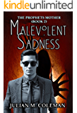Malevolent Sadness: A Paranormal Suspense Thriller (The Prophet's Mother Book 2)