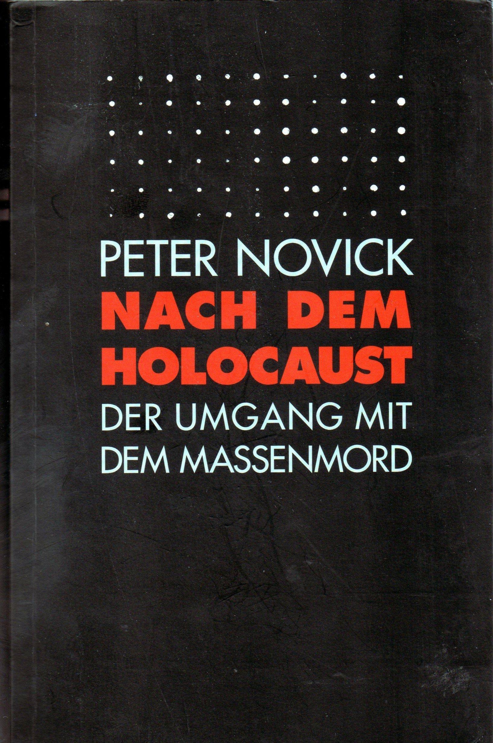 Nach dem Holocaust Der Umgang mit dem Massenmord