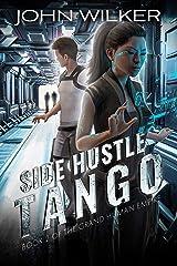 Side Hustle Tango (The Grand Human Empire Book 2) Kindle Edition