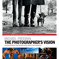 The Photographer's Vision Remastered: Understanding and Appreciating Great Photography (The Photographer's Eye) book cover