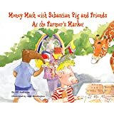 Money Math with Sebastian Pig and Friends at the Farmer's Market (Math Fun with Sebastian Pig and Friends!)