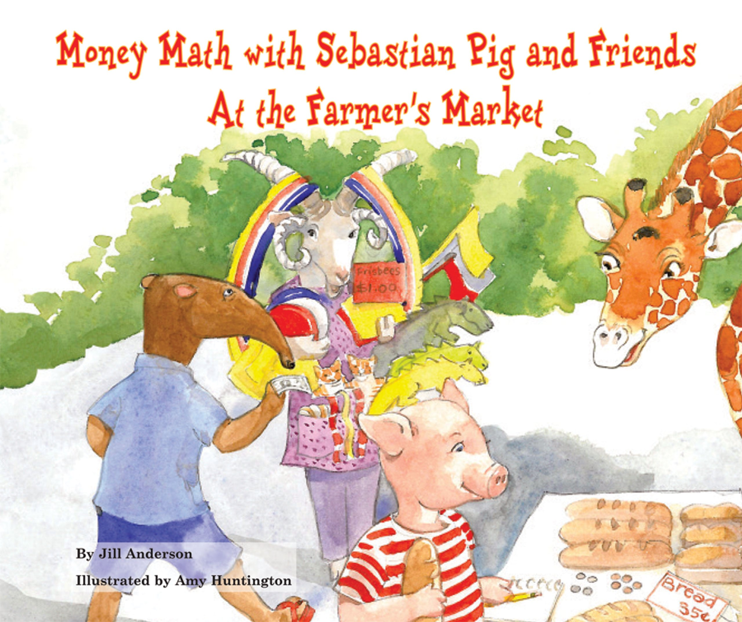 Money Math With Sebastian Pig and Friends: At the Farmer's Market (Math Fun With Sebastian Pig and Friends!) pdf