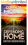 Defending Home: An EMP Survival Story (Surviving The Shock Book 4)