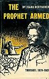 The Prophet Armed: Trotsky: 1879-1921